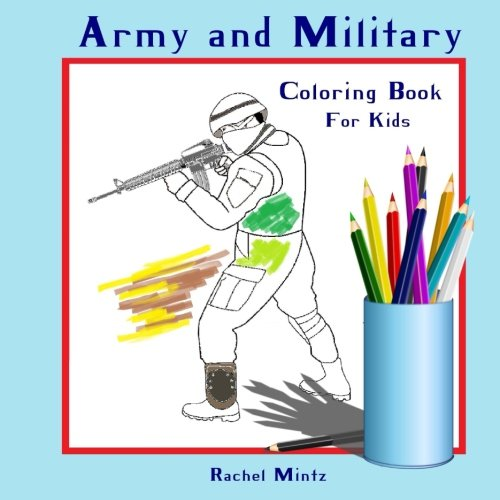Coloring Book For Kids - Army & Military: Colouring Book for ...