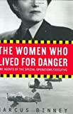 img - for The Women Who Lived for Danger: The Agents of the Special Operations Executive by Marcus Binney (2003-09-30) book / textbook / text book