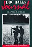 img - for Doc Hall's Journal: The Ramblings of a Sportsman book / textbook / text book