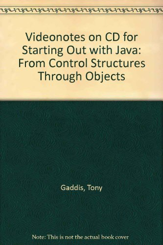 VideoNotes on CD for Starting Out with Java: From Control Structures through Objects