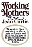 Working Mothers, Jean Curtis, 0385037864