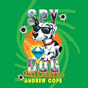 Spy Dog Unleashed Audiobook