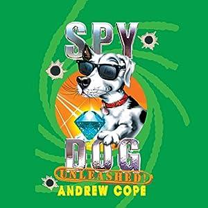 Spy Dog Unleashed Audiobook