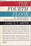 The Fourth Floor: An Account of the Castro Communist Revolution