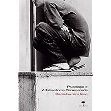 Psicologia e Adolescência Encarcerada: Embates de uma Atuação em Meio à Barbárie