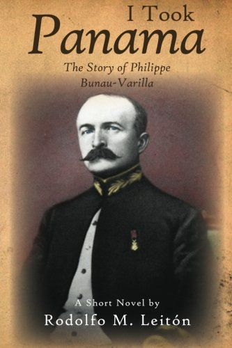I Took Panama: The Story of Philippe Bunau-Varilla