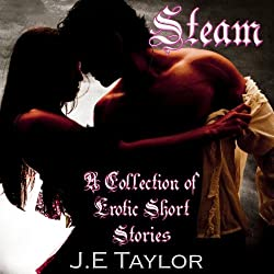 Steam: An Anthology of Erotic Short Stories