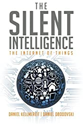 The Silent Intelligence: The Internet of Things
