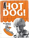 Hot Dog!, Robert Fischer, 0671330454