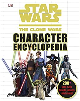 Star Wars: The Clone Wars Character Encyclopedia: 200-plus Jedi, Sith, Droids, Aliens, And More! por Dk epub