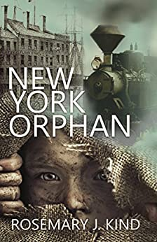New York Orphan (Tales of Flynn and Reilly Book 1) by [Kind, Rosemary J.]