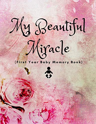(First Year Baby Memory Book): Beautiful Baby Journal Record Book For Parents (Heterosexual, Gay, Lesbian and Single Mothers | Baby shower Gift) ()