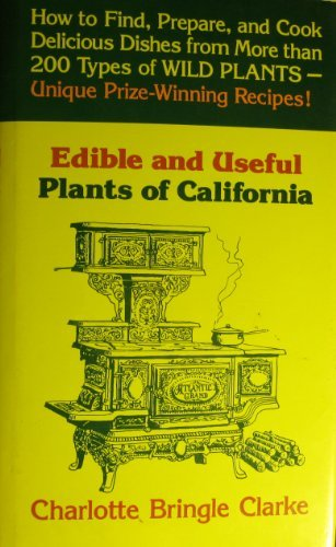 Edible and useful plants of California (California natural history guides)