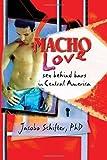 Macho Love, Jacobo Schifter and John P. De Cecco, 1560239662