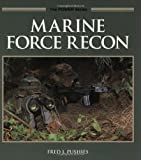 Marine Force Recon, Fred J. Pushies, 0760310114