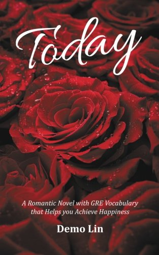Today: A Romantic Novel with GRE Vocabulary that Helps you Achieve Happiness