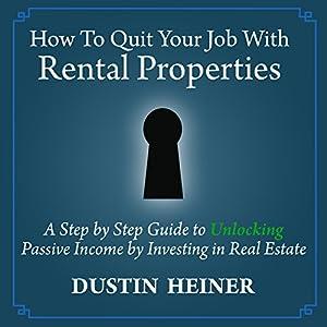 How to Quit Your Job with Rental Properties Audiobook