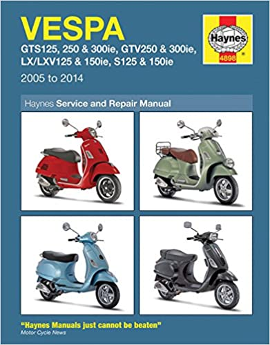 Vespa GTS, GTV, LX & S 125 to 300 2005 - 2014 (Haynes Service and Repair Manuals)