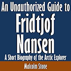 An Unauthorized Guide to Fridtjof Nansen
