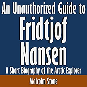 An Unauthorized Guide to Fridtjof Nansen Audiobook