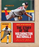 The Story of the Washington Nationals (Baseball: The Great American Game)