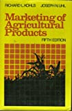 The Marketing of Agriculture Products, Richard L. Kohls and Joseph N. Uhl, 0023656409