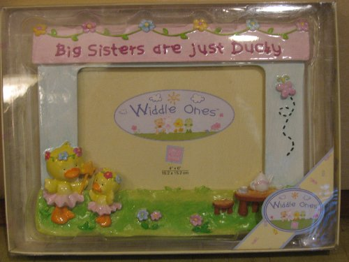 Widdle Ones Big Sisters are just Ducky Frame (Gift Ducky Just)