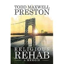 Religious Rehab: A Memoir