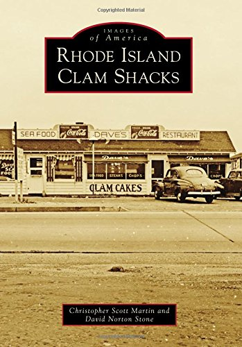 Rhode Island Clam Shacks (Images of America) by Christopher Scott Martin, David Norton Stone