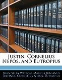 Justin, Cornelius Nepos, and Eutropius, John Selby Watson and Marcus Junianus Justinus, 1144145201