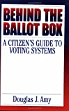 Behind the Ballot Box, Douglas J. Amy, 0275965864
