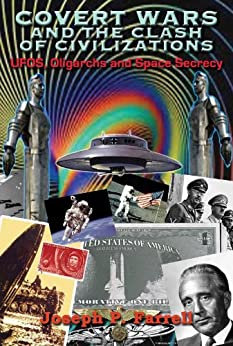 Covert Wars and Clash of Civilizations: UFOs, Oligarchs and Space Secrecy by [Farrell, Joseph P.]