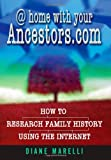 @ Home with Your Ancestors. com, Diane Marelli, 1845281772