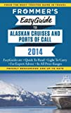 Frommer's EasyGuide to Alaskan Cruises and Ports of Call 2014 (Easy Guides)