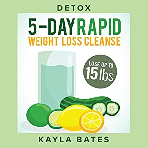 Detox: 5-Day Rapid Weight Loss Cleanse Audiobook