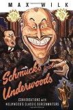 Schmucks with Underwoods, Max Wilk, 155783508X