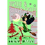 Spells & Silver Bells (Wicked Good Mystery Series Book 3)
