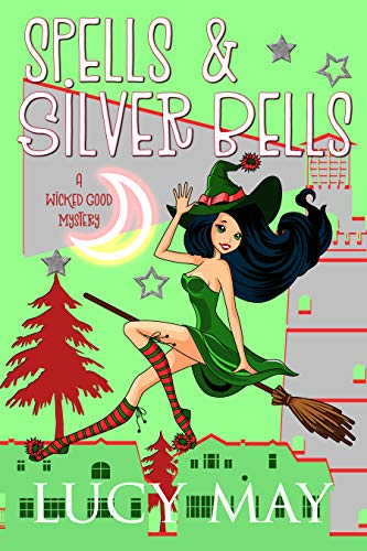 Spells & Silver Bells (Wicked Good Mystery Series Book 3) -