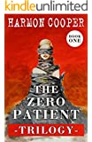 The Zero Patient Trilogy (Book One): (A Dystopian Sci-Fi Series)