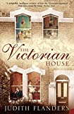 The Victorian House: Domestic Life from Childbirth to Deathbed by  Judith Flanders in stock, buy online here