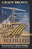 That All May Be Fulfilled, Grady Brown, 1456318594
