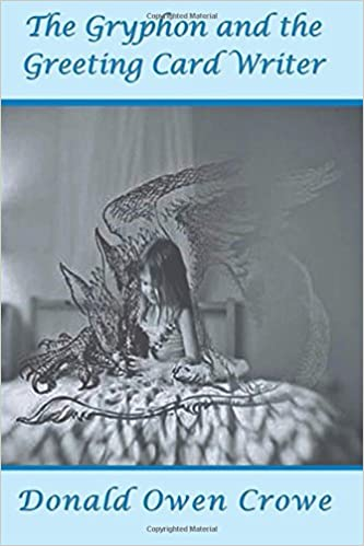 Amazon the gryphon and the greeting card writer 9781942981237 amazon the gryphon and the greeting card writer 9781942981237 donald owen crowe books m4hsunfo