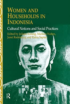 Women and Households in Indonesia: Cultural Notions and Social Practices Nias Studies in Asian