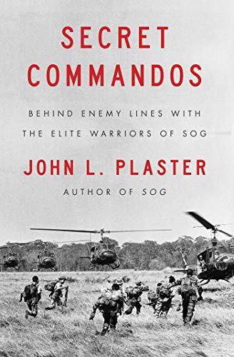 (Secret Commandos: Behind Enemy Lines with the Elite Warriors of SOG)