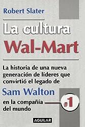 La cultura Wal-Mart (The Wal-Mart Decade) (Spanish Edition)
