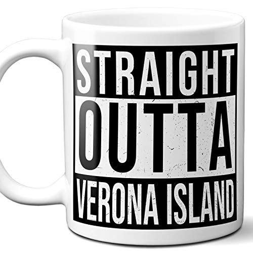 Straight Outta Verona Island Souvenir Gift Mug. I Love City Town USA Lover Coffee Unique Tea Cup Men Women Birthday Mothers Day Fathers Day Christmas. 11 oz.