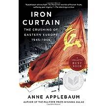 Iron Curtain: The Crushing of Eastern Europe, 1945-1956