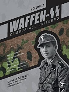 Waffen-SS Camouflage Uniforms, Vol. 2: M44 Drill Uniforms • Fallschirmjäger Uniforms • Panzer Uniforms • Winter Clothing • SS-VT/Waffen-SS Zeltbahnen • Camouflage Pattern Samples