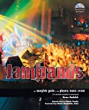 Jambands: The Complete Guide to the Players, Music, and Scene