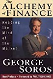 The Alchemy of Finance: Reading the Mind of the Market by George Soros (1994-05-06)